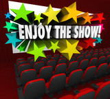 Enjoy the Show Movie Theater Screen Entertainment Fun poster