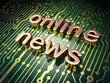 News concept: Online News on circuit board background