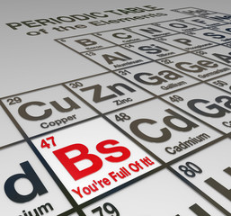 BS You're Full of It Periodic Table Dishonest Liar False
