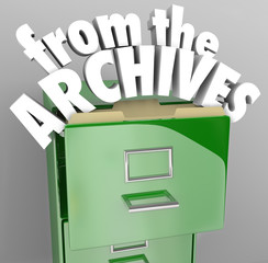 From the Archives File Cabinet Retrieve Historical Records
