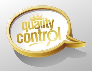 Quality control shiny gold speech bubble