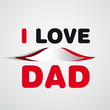 I love Dad sign from paper - gift vector card