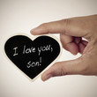 I love you, son