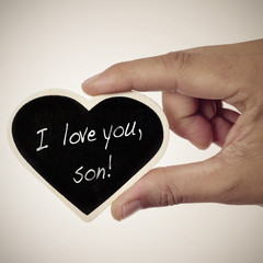 I love you, son