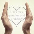 I love you grandma and grandpa