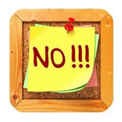 NO!!!. Yellow Sticker on Bulletin.