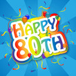 """HAPPY 80TH"" Card (birthday eighty party celebration years old)"
