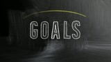 goals written on the chalkboard