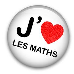 """Badge """"J'AIME LES MATHS"""" (mathématiques équations école rentrée)"""
