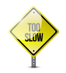 too slow road sign illustration design