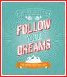 Follow your dreams typographic design.