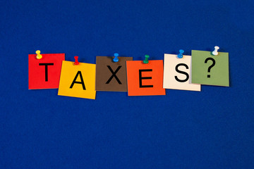 Taxes - sign for business, accounting, finance.