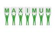 Men holding the word maximum. Concept 3D illustration.