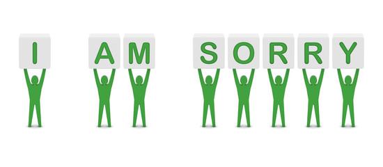 Men holding the phrase i am sorry. Concept 3D illustration.