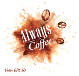Fototapety Set of watercolor coffee always coffee Badges collection stylize