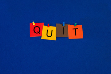 Quit - Business or Health Care Sign