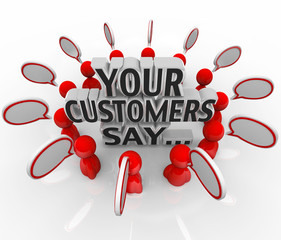 Your Customers Say Satisfaction Feedback Happiness Rating