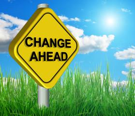 change ahead sign sun grass