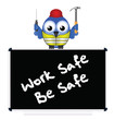 Construction work safe be safe message
