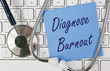 Diagnose Burnout