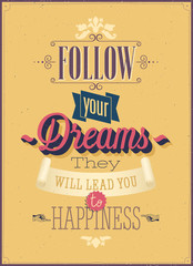"Vintage ""Follow your Dreams"" Poster. Vector illustration."
