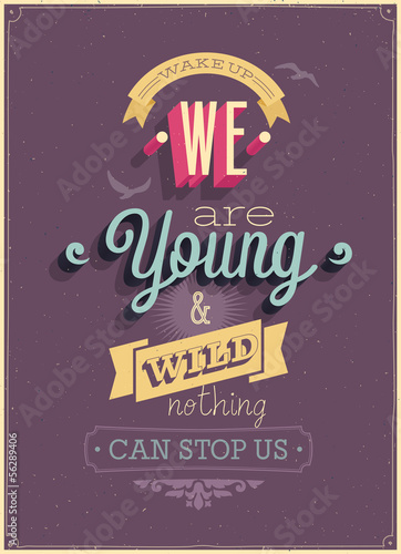 "Vintage ""We are Young"" Poster. Vector illustration."