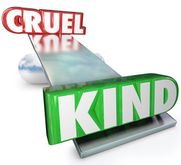 Cruelty Vs Kindness Words Balance Cruel or Kind