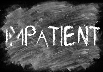 Patient or not impatient