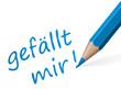 """Stift mit Text """" gefällt mir! """""""