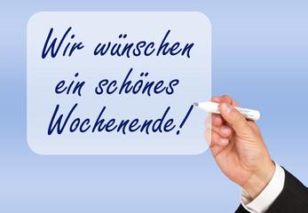 Wir wünschen ein schönes Wochenende !
