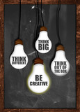 Think big , be creative