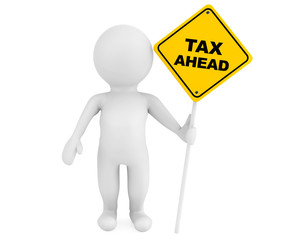 3d person with Tax Ahead traffic sign