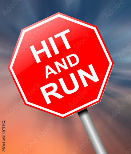 Hit and run sign.