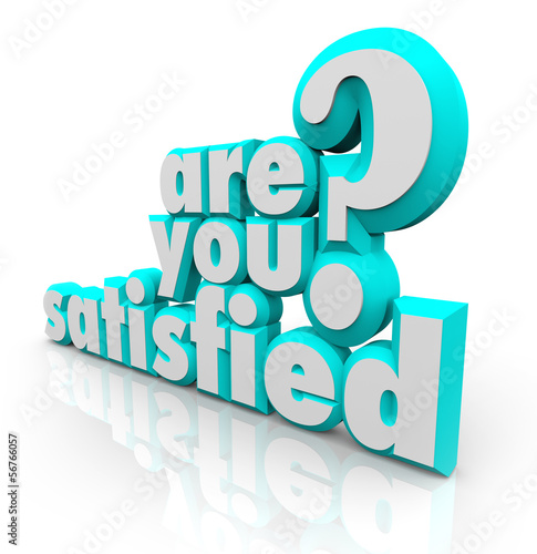 Are You Satisfied 3D Words Question Pleased Content Fulfillment