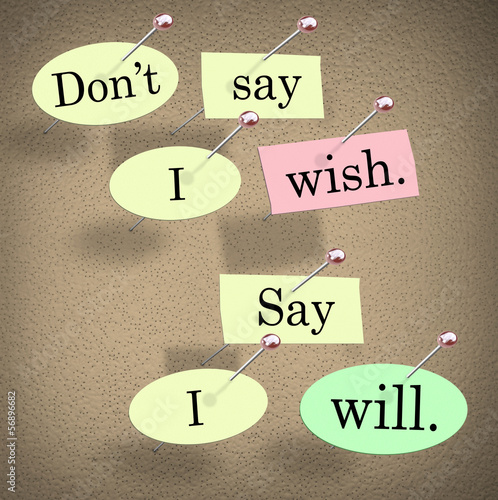 Don't Say I Wish, Say I Will Saying Quote Bulletin Board