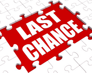 Last Chance Puzzle Shows Final Opportunity Or Act Now