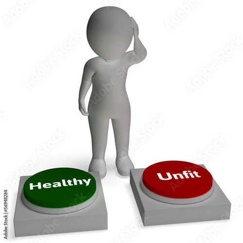 Healthy Unfit Buttons Shows Health Or Sickness