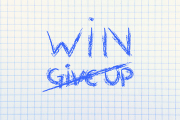 to win or to give up