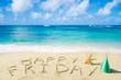 "Leinwanddruck Bild - Sign ""Happy Friday"" on the sandy beach"