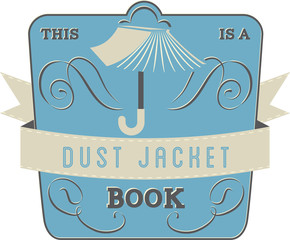 Book Style and Type Label: Dust Jacket Book