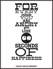 For every minute you're angry you lose 60 seconds of happiness