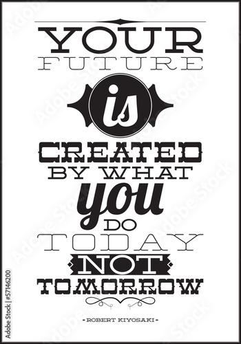 twoja-przyszlosc-jest-tworzona-przez-to-co-robisz-dzisiaj-a-nie-jutro