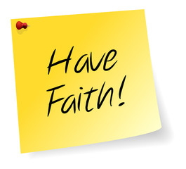 Yellow Sticky Note With Have Faith Message