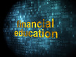Education concept: Financial Education on digital background