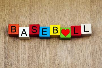 I Love Baseball - sport sign