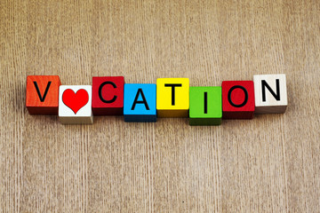 I Love Vacation - sign for holidays and vacation