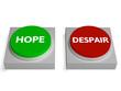 Hope Despair Buttons Show Hopelessness Or Hopeful