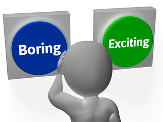 Boring Exiting Buttons Show Dull Or Thrilling