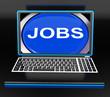 Jobs On Laptop Shows Unemployment Employment Or Hiring Online