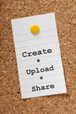 Create, Upload and Share